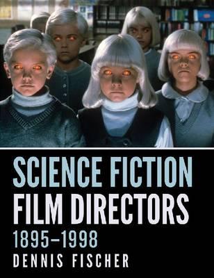 Science Fiction Film Directors, 1895-1998 (Paperback)