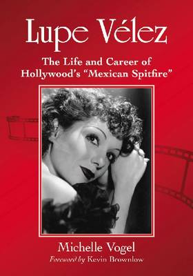 "Lupe Velez: The Life and Career of Hollywood's """"Mexican Spitfire (Paperback)"