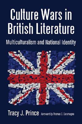 Culture Wars in British Literature: Multiculturalism and National Identity (Paperback)