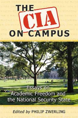 The CIA on Campus: Essays on Academic Freedom and the National Security State (Paperback)