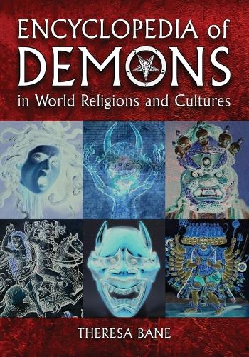 Encyclopedia of Demons in World Religions and Cultures (Hardback)