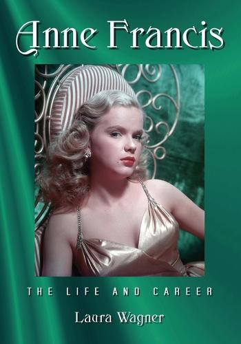 Anne Francis: The Life and Career (Paperback)
