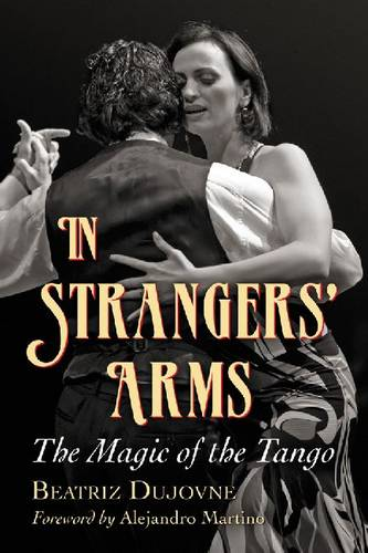 In Strangers' Arms: The Magic of the Tango (Paperback)