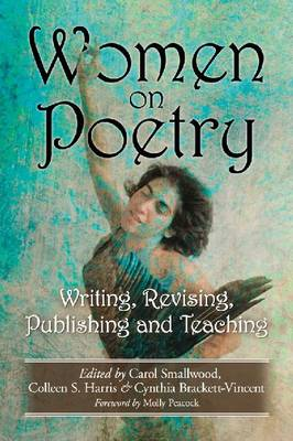 Women on Poetry: Writing, Revising, Publishing and Teaching (Paperback)