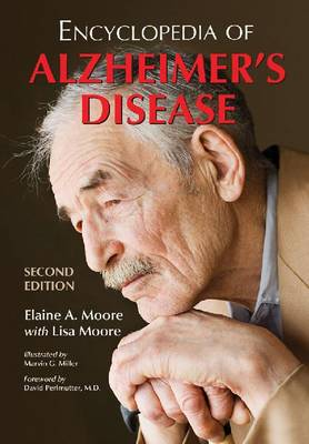 Encyclopedia of Alzheimer's Disease; With Directories of Research, Treatment and Care Facilities, 2d ed. (Hardback)