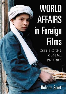 World Affairs in Foreign Films: Getting the Global Picture (Paperback)