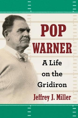 Pop Warner: A Life on the Gridiron (Paperback)