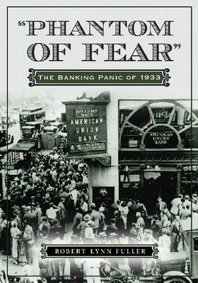 Phantom of Fear: The Banking Panic of 1933 (Paperback)