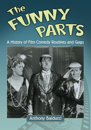 The Funny Parts: A History of Film Comedy Routines and Gags (Paperback)