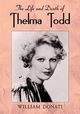 The Life and Death of Thelma Todd (Paperback)
