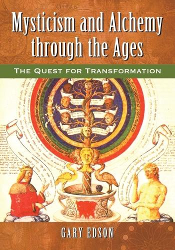 Mysticism and Alchemy through the Ages: The Quest for Transformation (Paperback)