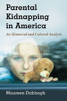 Parental Kidnapping in America: A History (Paperback)