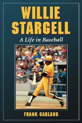 Willie Stargell: A Life in Baseball (Paperback)