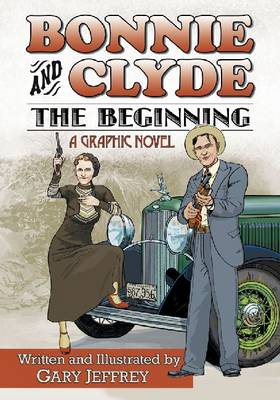 Bonnie and Clyde - The Beginning: A Graphic Novel (Paperback)
