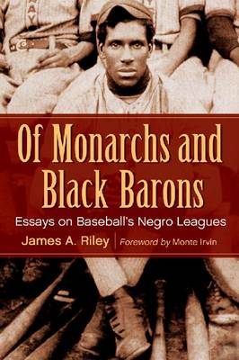 Of Monarchs and Black Barons: Essays on Baseball's Negro Leagues (Paperback)