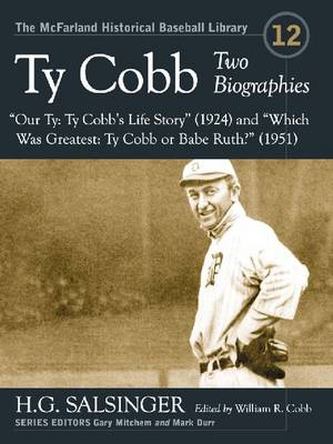 "Ty Cobb: Two Biographies--""""Our Ty: Ty Cobb's Life Story"""" (1924) and """"Which Was Greatest: Ty Cobb or Babe Ruth?"""" (1951) (Paperback)"
