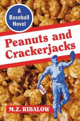 Peanuts and Crackerjacks: A Baseball Novel (Paperback)