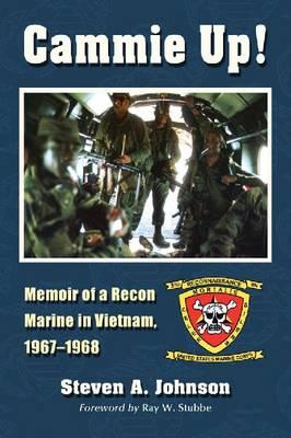 Cammie Up!: Memoir of a Recon Marine in Vietnam, 1967-1968 (Paperback)