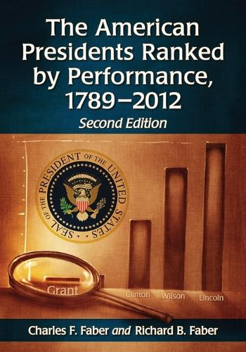 The American Presidents Ranked by Performance, 1789-2012, 2d ed. (Paperback)