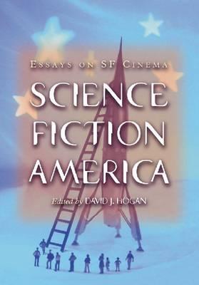 Science Fiction America: Essays on SF Cinema (Paperback)