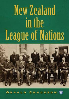 New Zealand in the League of Nations: The Beginnings of an Independent Foreign Policy, 1919-1939 (Paperback)