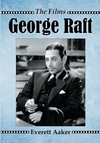 George Raft: The Films (Paperback)