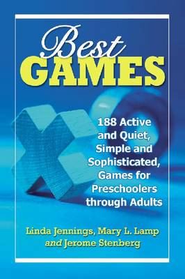 Best Games: 188 Active and Quiet, Simple and Sophisticated, Games for Preschoolers through Adults (Paperback)