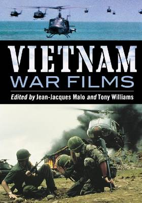 Vietnam War Films: Over 600 Feature, Made-for-TV, Pilot and Short Movies, 1939-1992, from the United States, Vietnam, France, Belgium, Australia, Hong Kong, South Africa, Great Britain and Other Countries (Paperback)