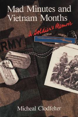 Mad Minutes and Vietnam Months: A Soldier's Memoir (Paperback)