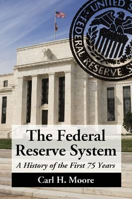 The Federal Reserve System: A History of the First 75 Years (Paperback)