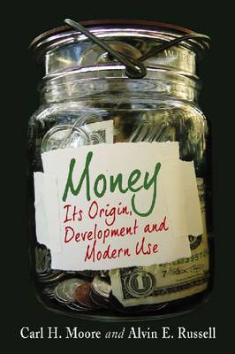 Money: Its Origin, Development and Modern Use (Paperback)