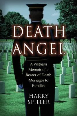 Death Angel: A Vietnam Memoir of a Bearer of Death Messages to Families (Paperback)