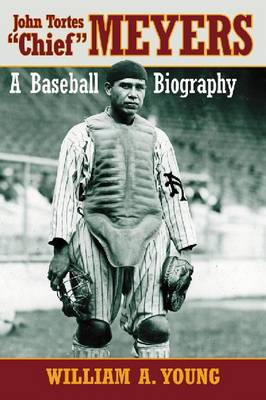 "John Tortes """"Chief"""" Meyers: A Baseball Biography (Paperback)"