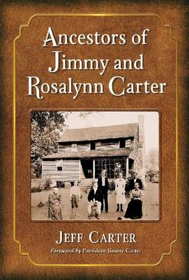 Ancestors of Jimmy and Rosalynn Carter (Hardback)