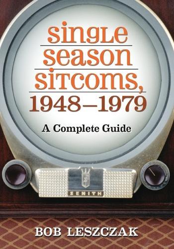 Single Season Sitcoms, 1948-1979: A Complete Guide (Paperback)