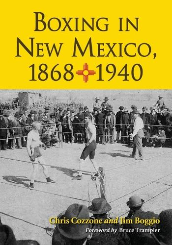 Boxing in New Mexico: A History, 1868-1940 (Paperback)