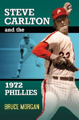 Steve Carlton and the 1972 Phillies (Paperback)