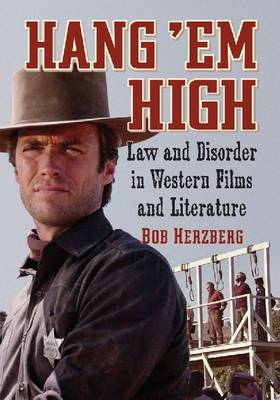 Hang 'Em High: Law and Disorder in Western Films and Literature (Paperback)