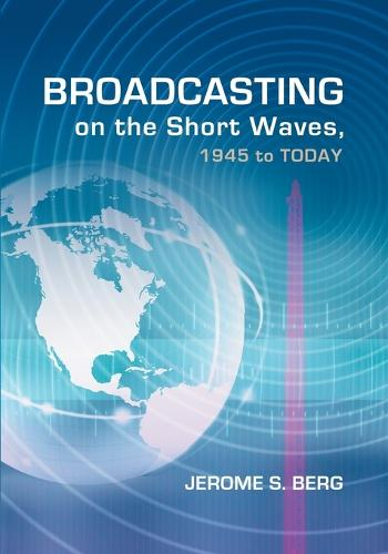 Broadcasting on the Short Waves, 1945 to Today (Paperback)