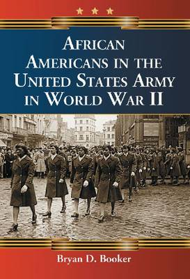 African Americans in the United States Army in World War II (Paperback)