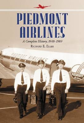 Piedmont Airlines: A Complete History, 1948-1989 (Paperback)