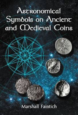 Astronomical Symbols on Ancient and Medieval Coins (Paperback)