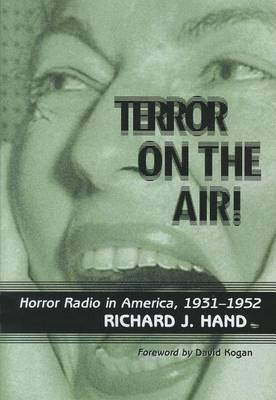 Terror on the Air!: Horror Radio in America, 1931-1952 (Paperback)