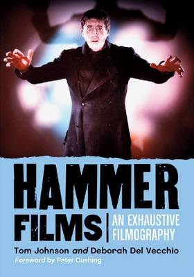 Hammer Films: An Exhaustive Filmography (Paperback)
