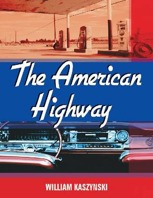The American Highway: The History and Culture of Roads in the United States (Paperback)