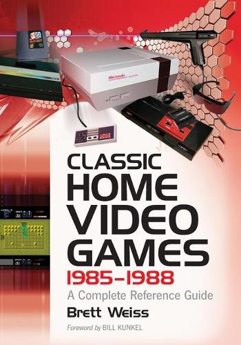 Classic Home Video Games, 1985-1988: A Complete Reference Guide (Paperback)