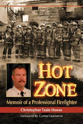 Hot Zone: Memoir of a Professional Firefighter (Paperback)