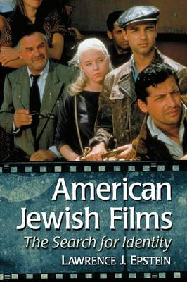 American Jewish Films: The Search for Identity (Paperback)