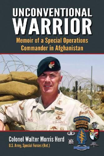Unconventional Warrior: Memoir of a Special Operations Commander in Afghanistan (Paperback)