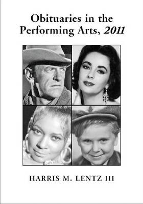 Obituaries in the Performing Arts, 2011 (Paperback)
